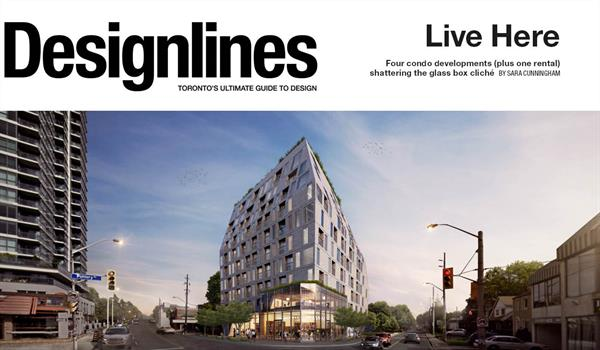 "rendering of 995 Broadview Avenue with the words ""Live here: four condo developments (plus one retail) shattering the glass box cliche"" and the Designlines logo"