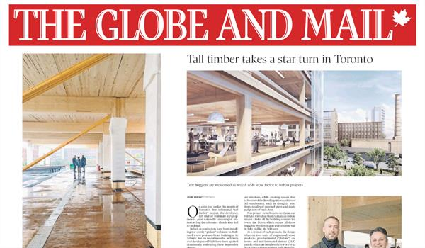 "a spread from the Globe and Mail newspaper with photos and renderings of wood construction building 80 Atlantic with the headline ""Tall timber takes a star turn in Toronto"""