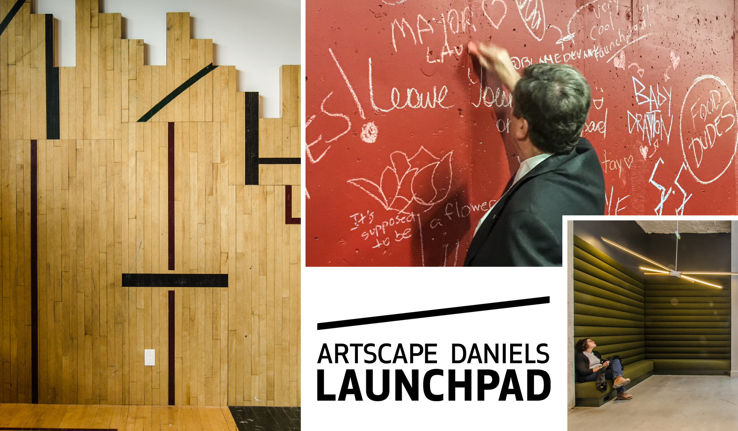collage of images showing a repurposed gym floor as a wall covering, Mayor John Tory writing on a red wall, an olive corner booth with hanging light fixture, Artscape Daniels Launchpad logo