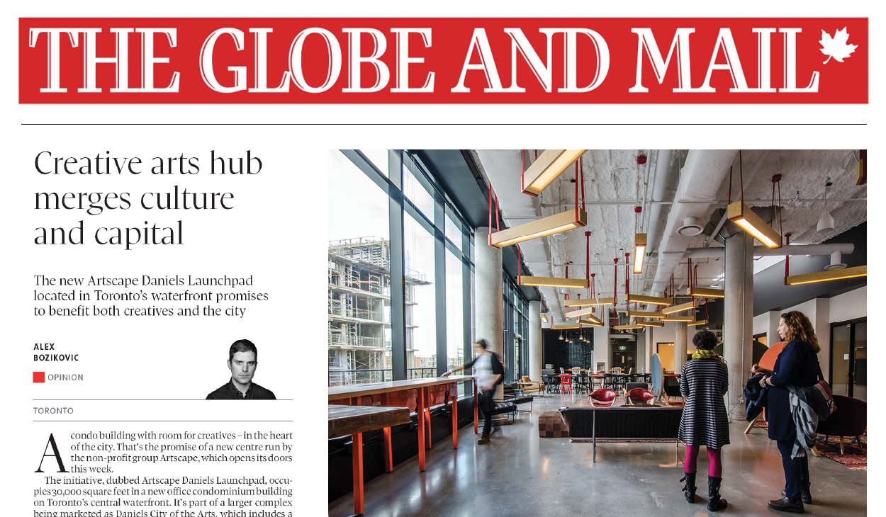 "The Globe and Mail banner and column with the headline ""Creative arts hub merges culture and capital"" alongside a photo of the colourful lounge space in Artscape Daniels Launchpad"