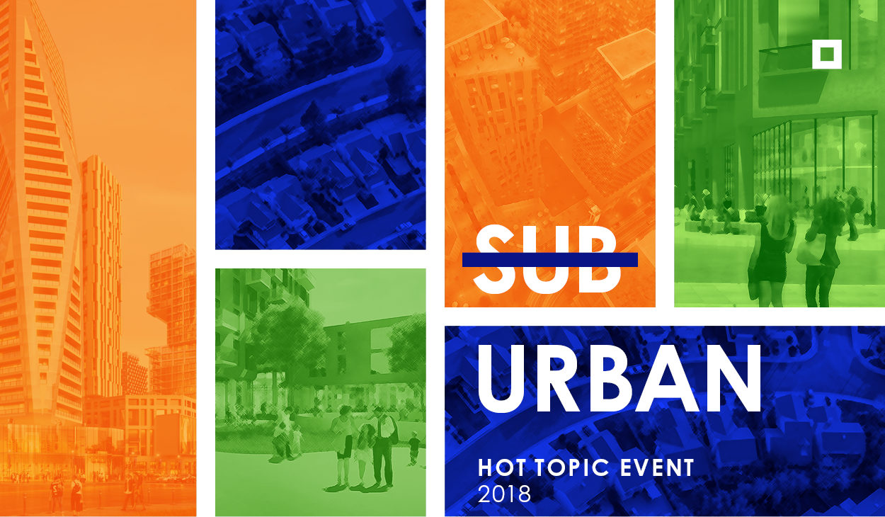 Orange, blue and green overlay on renderings of master planned communities with the words Suburban with Sub crossed out and Hot Topic 2018 and the Quadrangle logo