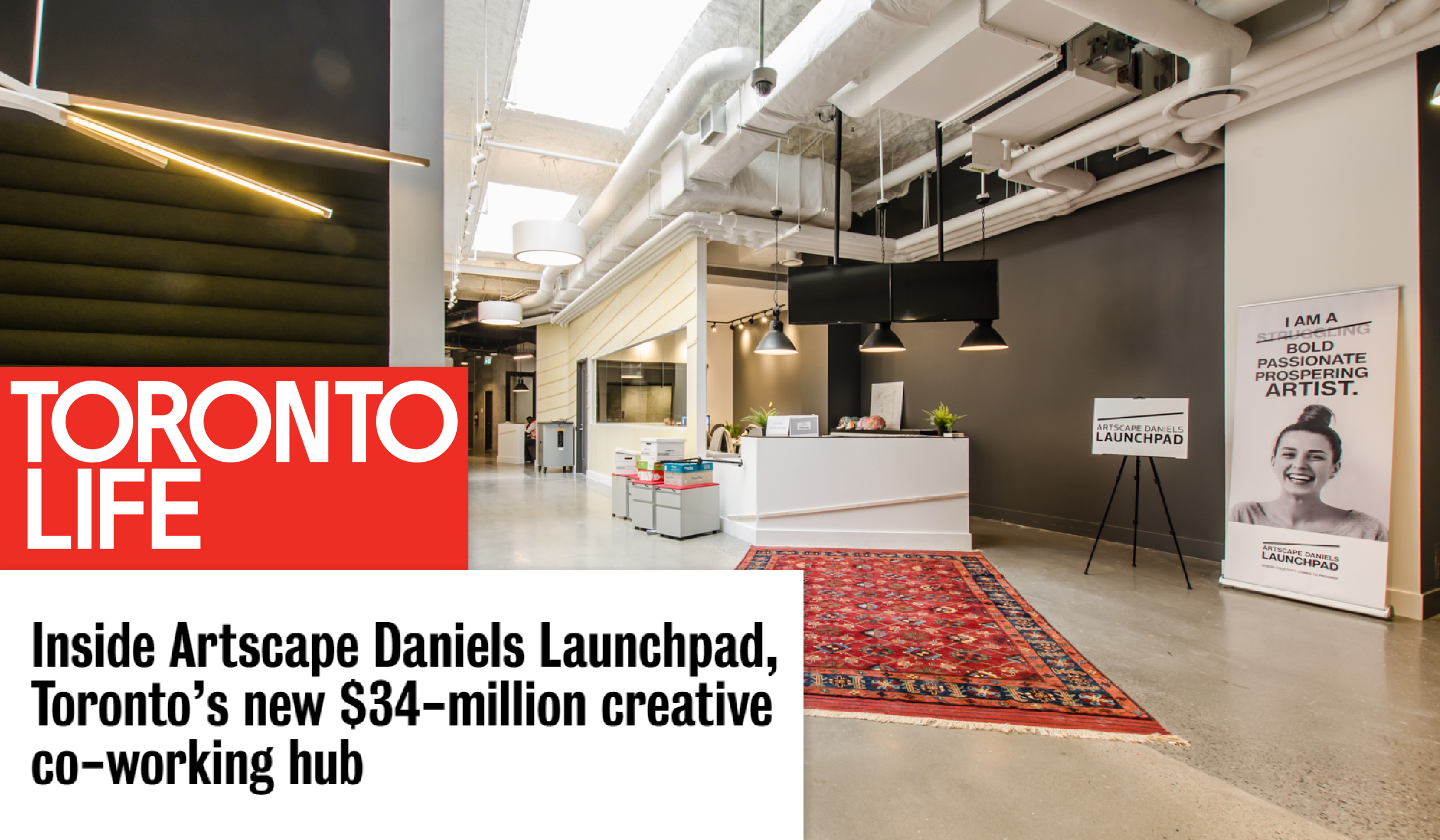 Toronto Life logo and headline Inside Artscape Daniels Launchpad, Toronto's new $34 million creative co-working hub, over a photo of Launchpad's reception lobby