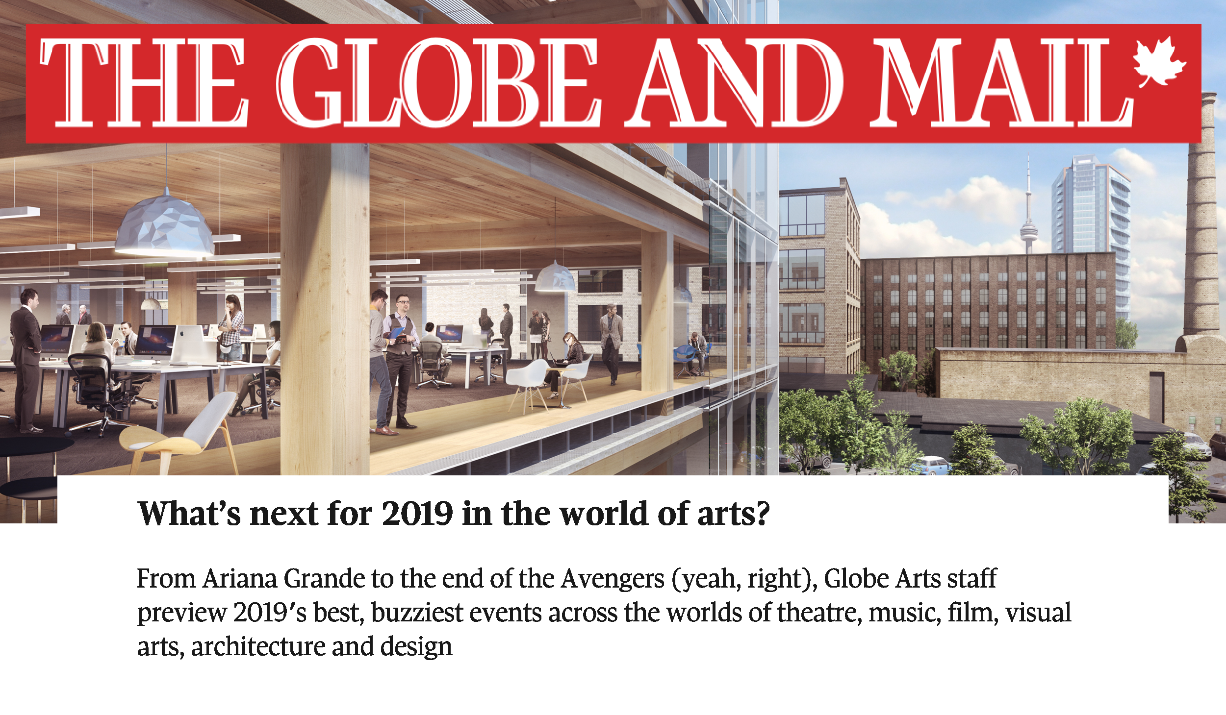 "rendering of the wood-framed 80 Atlantic office building with the Globe and Mail logo and headline ""What's next for 2019 in the world of arts?"""