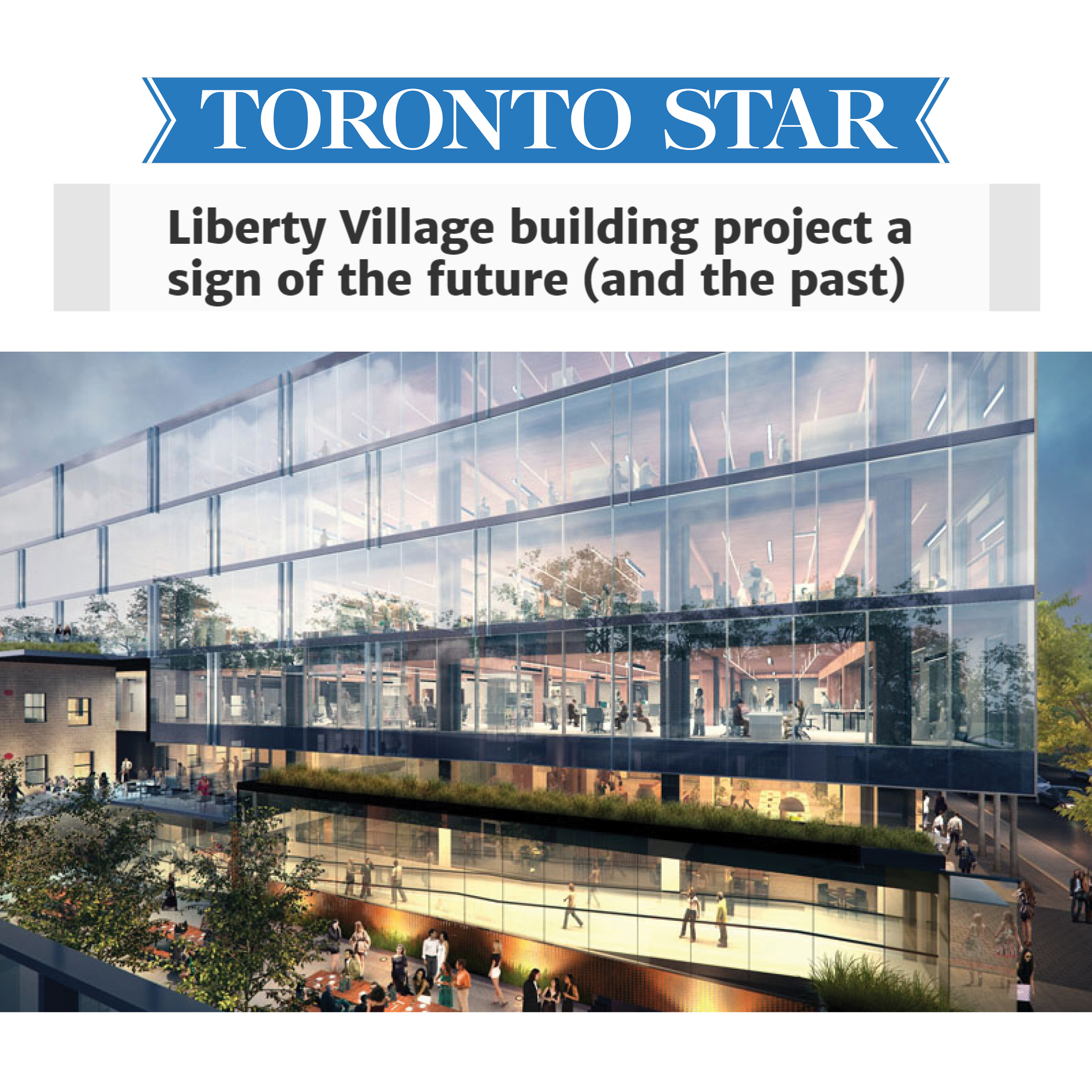 """Toronto Star logo and rendering of 80 Atlantic with the headline """"Liberty Village building project a sign of future (and past)"""""""