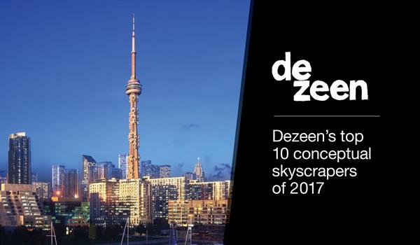 "the words ""Dezeen's top 10 conceptual skyscrapers of 2017"" beside a rendering of the CN Tower with condo pods attached to its sides"
