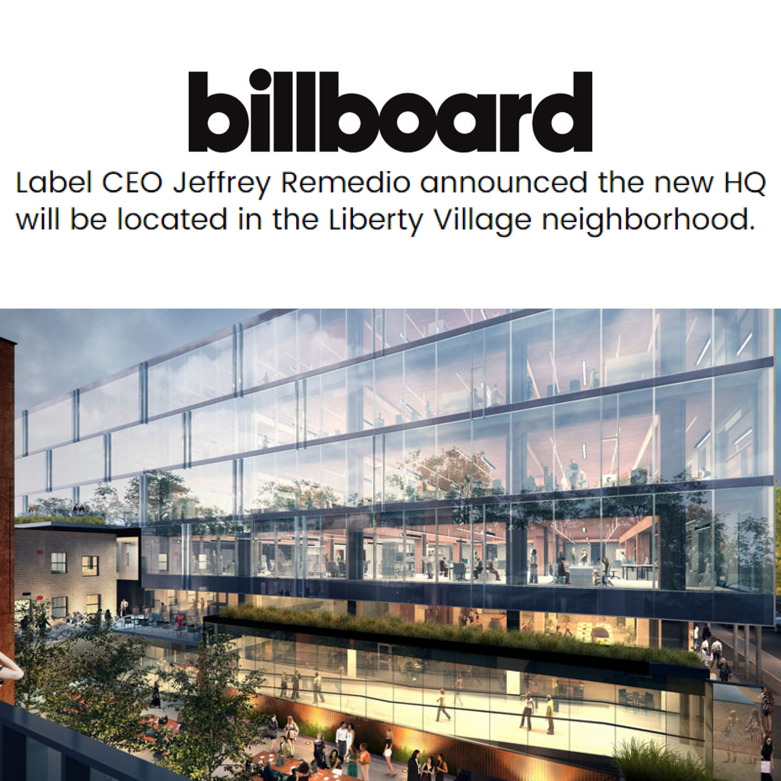 "rendering of 80 Atlantic with the Billboard logo and the headline ""Label CEO Jeffrey Remedios Announced the new HQ will be located in the Liberty Village neighbourhood"""