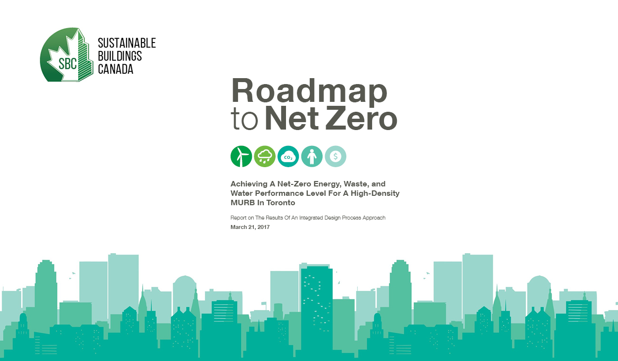 """graphic of a skyline along the bottom, the Sustainable Buildings Canada logo, titled Roadmap to Net Zero """"Achieving a net-zero energy, waste, and water performance level for a high-density MURB in Toronto"""""""