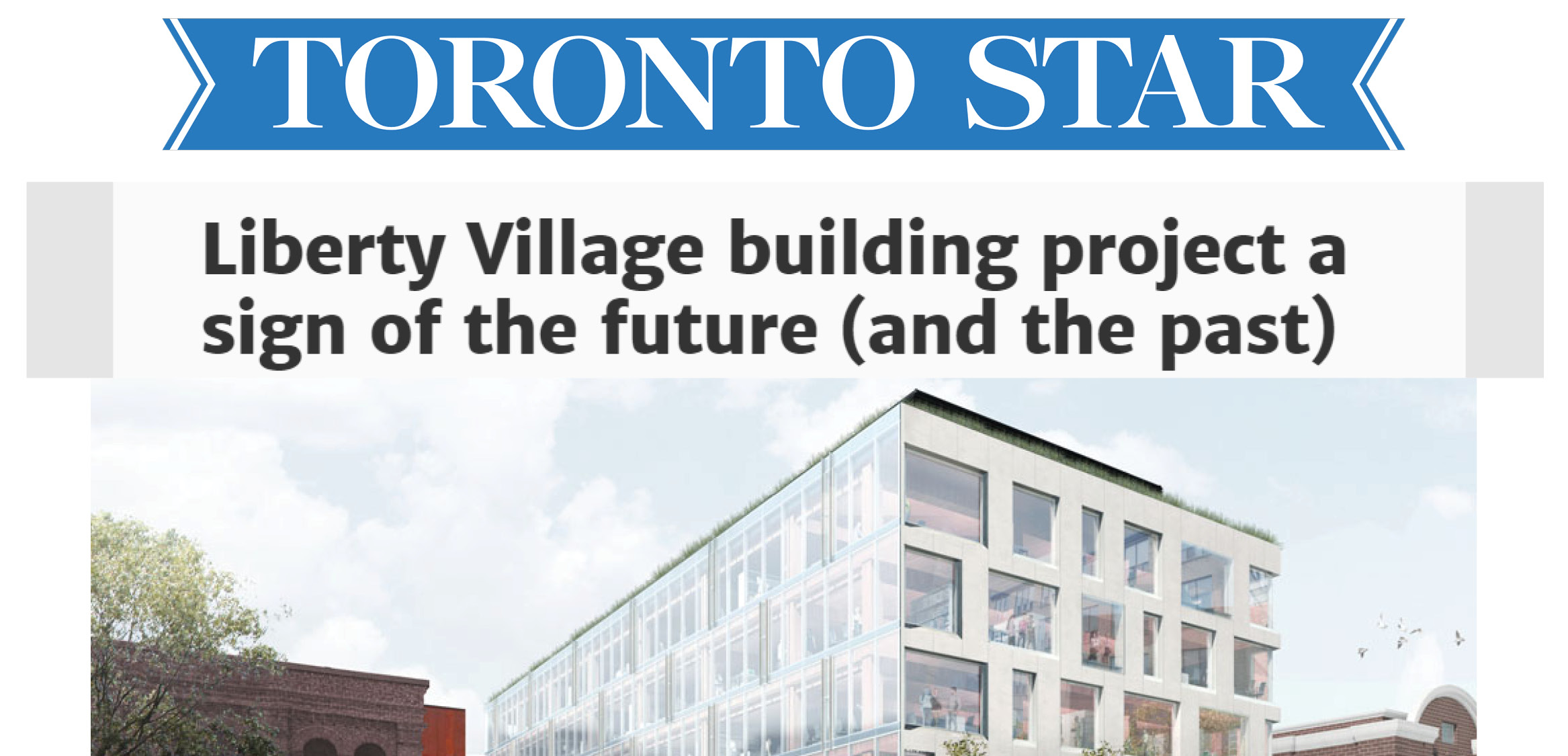 """The Toronto Star logo and a rendering of 80 Atlantic with the headline """"Liberty Village building project a sign of the future (and the past)"""""""