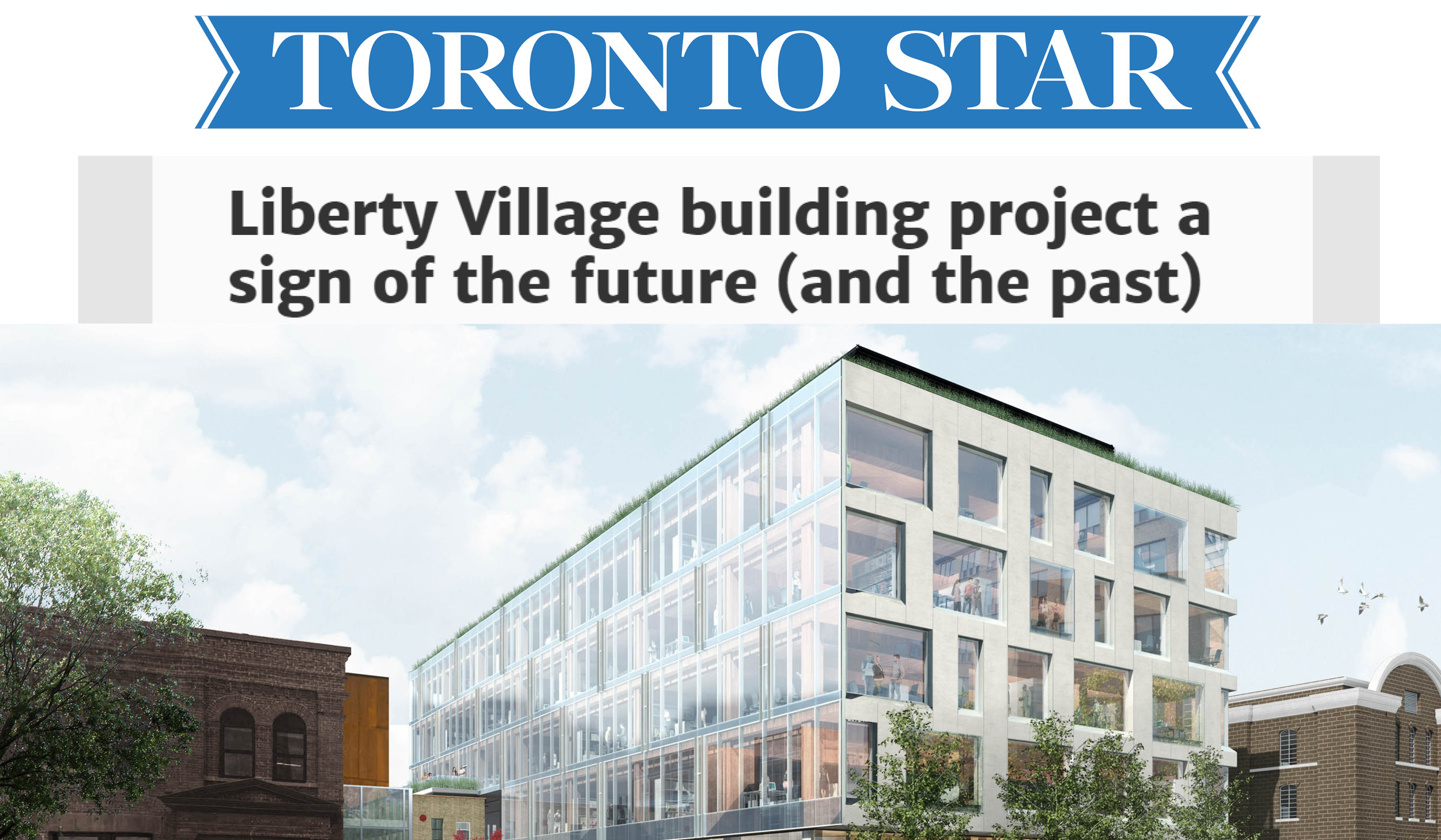 "the Toronto Star logo and headline reading ""Liberty Village building project a sign of the future (and the past) above a rendering of 80 Atlantic"